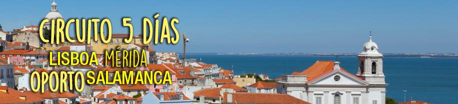 Circuito 5 días Oporto, Lisboa, Mérida y Salamanca
